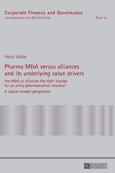 Pharma M&A versus alliances and its underlying value drivers - Heiko Schoen