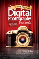 Best of The Digital Photography Book Series - Scott Kelby