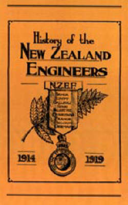 Official History of the New Zealand Engineers During the Great War 1914-1919 - Ed Maj N. Annabell
