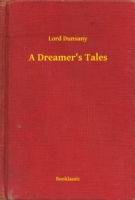 Dreamer's Tales - Lord Dunsany