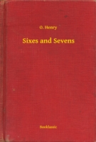 Sixes and Sevens - O. Henry