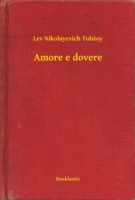 Amore e dovere - Lev Nikolayevich Tolstoy