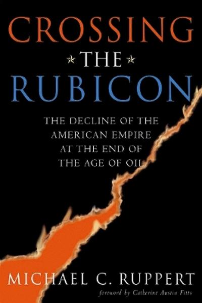 Crossing the Rubicon - Michael C. Ruppert