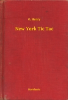 New York Tic Tac - O. Henry