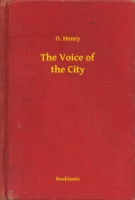 Voice of the City - O. Henry