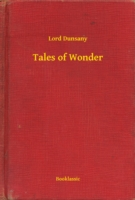 Tales of Wonder - Lord Dunsany