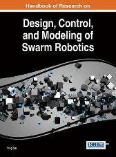 Handbook of Research on Design, Control, and Modeling of Swarm Robotics - Ying Tan