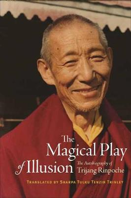 The Magical Play of Illusion - Trijang Rinpoche