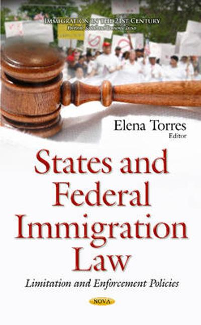 States & Federal Immigration Law - Elena Garcia Torres
