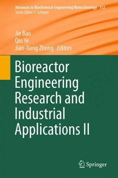 Bioreactor Engineering Research and Industrial Applications II - Jie Bao