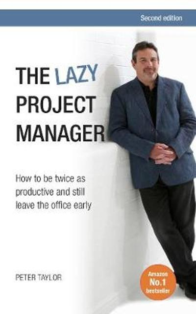The Lazy Project Manager - Peter Taylor