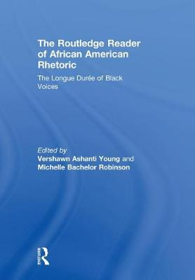 The Routledge Reader of African American Rhetoric - Vershawn Ashanti Young