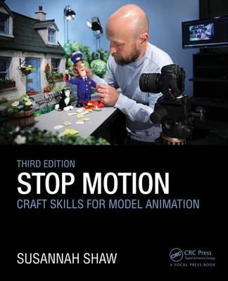 Stop Motion: Craft Skills for Model Animation - Susannah Shaw