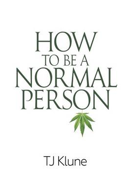 How to Be a Normal Person - Tj Klune