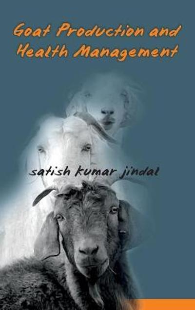 Goat Production and Health Management - S. K. Jindal