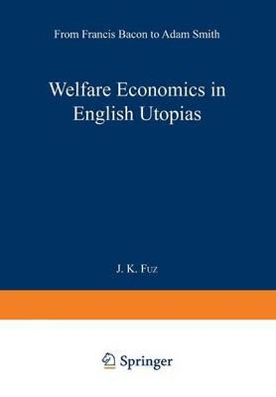 Welfare Economics in English Utopias - J. K. Fuz