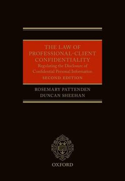 The Law of Professional-Client Confidentiality 2e - Rosemary Pattenden