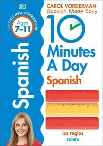 10 Minutes a Day Spanish Ages 7-11 Key Stage 2 - Carol Vorderman