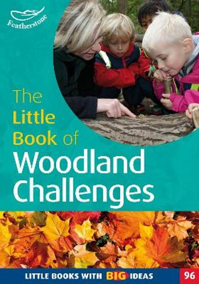 The Little Book of Woodland Challenges - Rebecca Aburrow