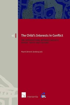 The Child's Interests in Conflict: The Intersections Between Society, Family, Faith and Culture - Maarit Jantera-Jareborg