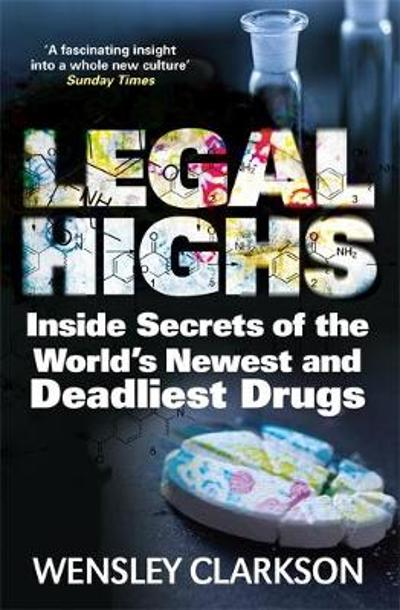 Legal Highs - Wensley Clarkson