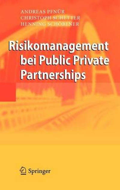 Risikomanagement Bei Public Private Partnerships - Andreas Pfnur