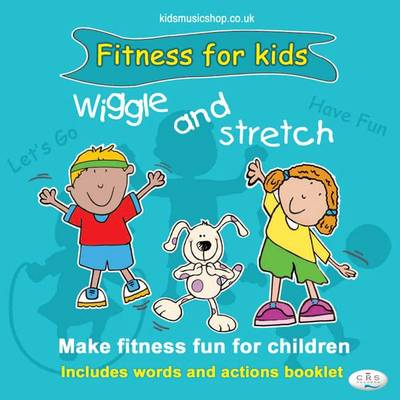 Wiggle and Stretch: Fitness for Kids -