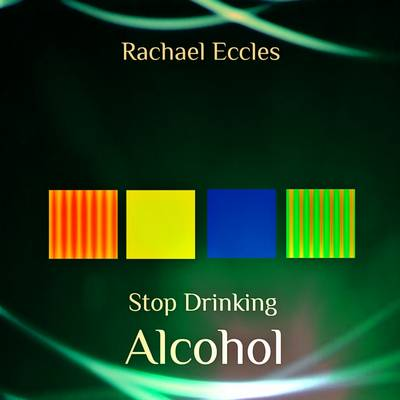 Stop Drinking Alcohol: Give up Alcohol Self Hypnosis, Hypnotherapy - Rachael Eccles