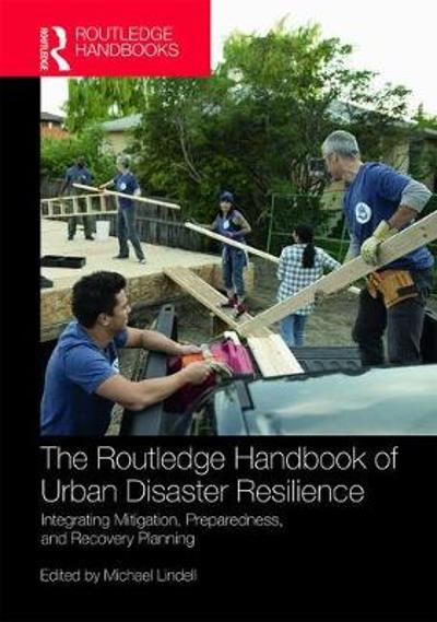The Routledge Handbook of Urban Disaster Resilience - Michael K. Lindell