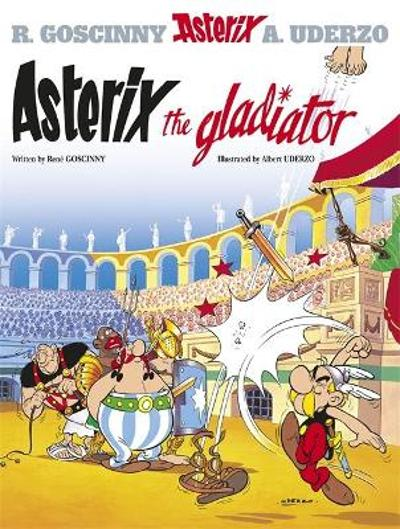 Asterix: Asterix The Gladiator - Rene Goscinny