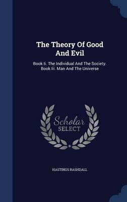 The Theory of Good and Evil - Hastings Rashdall