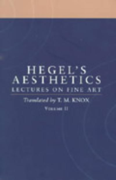 Aesthetics: Volume 2 - G. W. F. Hegel