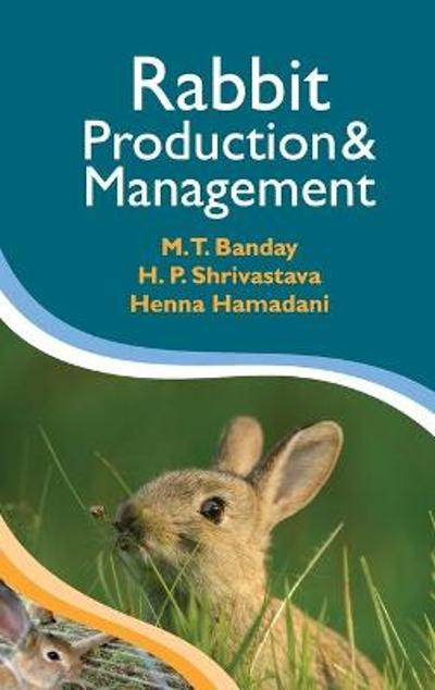 Rabbit Production and Management - M.T. Bandey