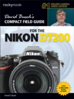 David Busch's Compact Field Guide for the Nikon D7200 - David D. Busch