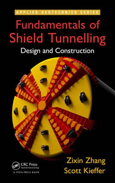 Fundamentals of Shield Tunnelling - Zixin Zhang