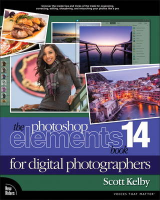 The Photoshop Elements 14 Book for Digital Photographers - Scott Kelby