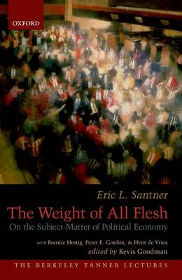 The Weight of All Flesh - Eric L. Santner