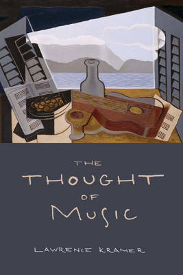 The Thought of Music - Lawrence Kramer