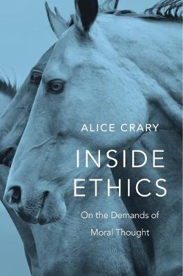 Inside Ethics - Alice Crary