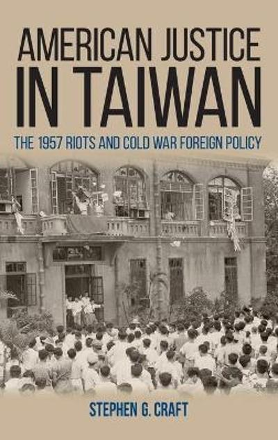 American Justice in Taiwan - Stephen G. Craft