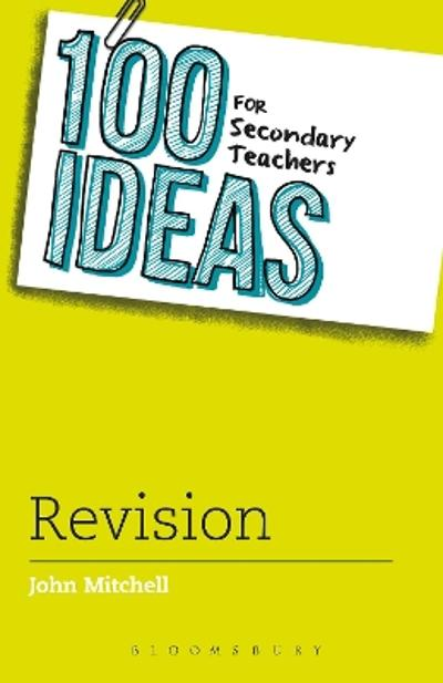 100 Ideas for Secondary Teachers: Revision - John Mitchell