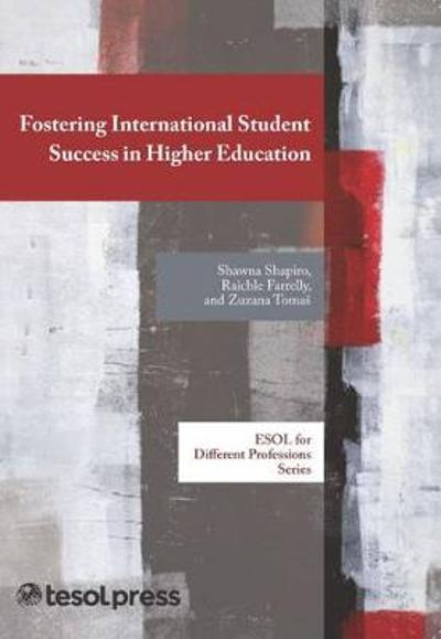 Fostering International Student Success in Higher Education - Raichle Farrelly