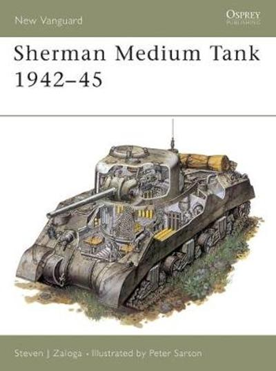 Sherman Medium Tank - Steven Zaloga