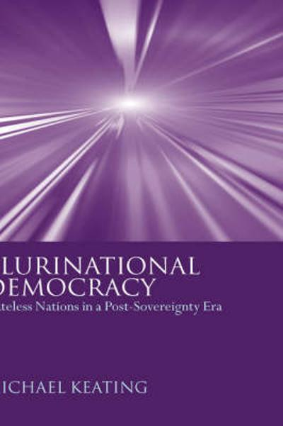 Plurinational Democracy - Michael Keating