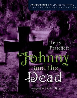 Oxford Playscripts: Johnny and the Dead - Terry Pratchett