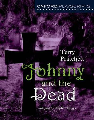 Oxford Playscripts: Johnny & the Dead - Terry Pratchett