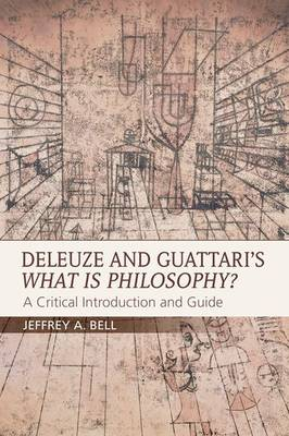 Deleuze and Guattari's What is Philosophy? - Jeffrey A. Bell