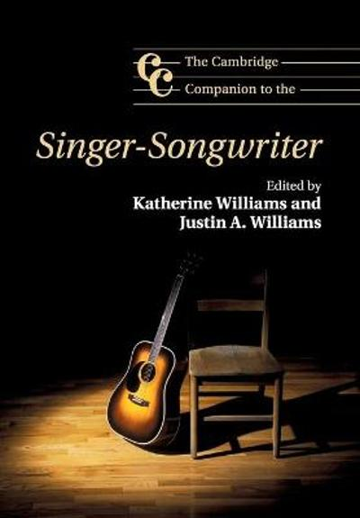 The Cambridge Companion to the Singer-Songwriter - Katherine Williams