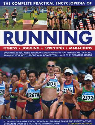 The Complete Practical Encyclopedia of Running - Elizabeth Hufton