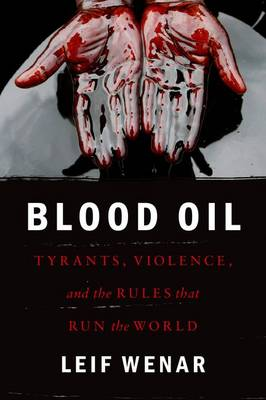 Blood Oil - Leif Wenar